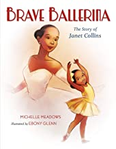 Shows a young black girl in a yellow tutu and leotard with her hands above her head. In the background is a young black woman wearing a pink leotard and tutu. Text reads: Brave Ballerina: The story of Janet Collins