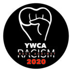 black pin with a white fist that says: YWCA Race Against Racism 2020