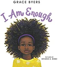 Photo shows an illustrated young black girl in a yellow t-shirt, purple headband, with curly, voluminous hair. She is looking straight at the reader. Text reads: I am enough