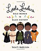 Shows five illustrated black women. Text reads: Little Leaders: Bold Women in Black History