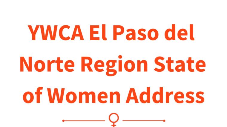 graphic that says YWCA El Paso del Norte Region State of Women Address