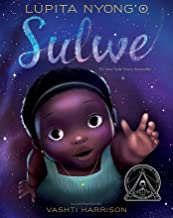 An illustration of a young black girl with very dark skin. The background is like the sky, purple and blue and full of stars. Because of this, her face appears to glow. She is wearing a green top and is reaching towards the reader with her hand. Her face is a look of awe and wonder. Text reads: Sulwe